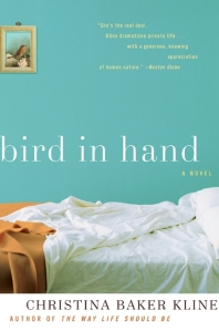 Bird in Hand by Christina Baker Kline (HarperCollins, August 2009)